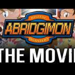 Abridgimon The Movie